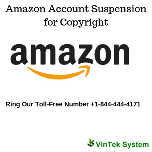 Amazon Suspension for Copyright +1-844-444-4171